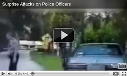 Surprise Attacks on Police Officers
